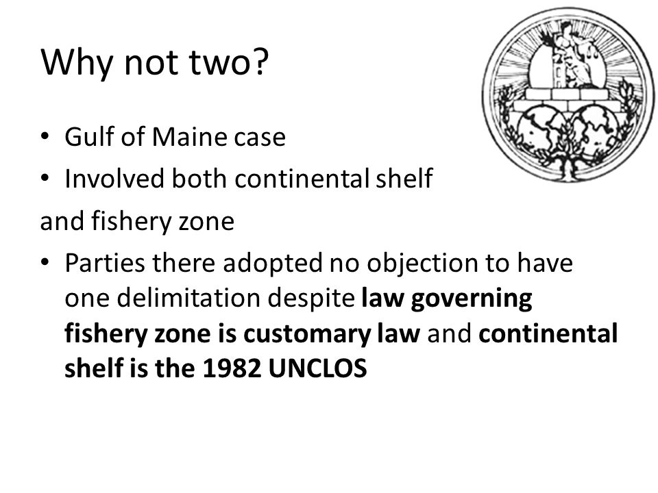 Why not two Gulf of Maine case Involved both continental shelf