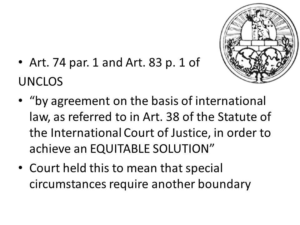 Art. 74 par. 1 and Art. 83 p. 1 of UNCLOS.