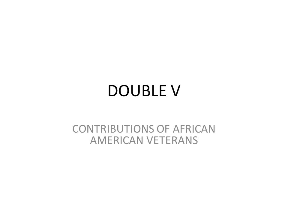 CONTRIBUTIONS OF AFRICAN AMERICAN VETERANS
