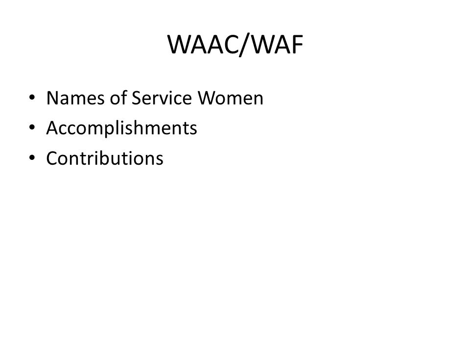 WAAC/WAF Names of Service Women Accomplishments Contributions