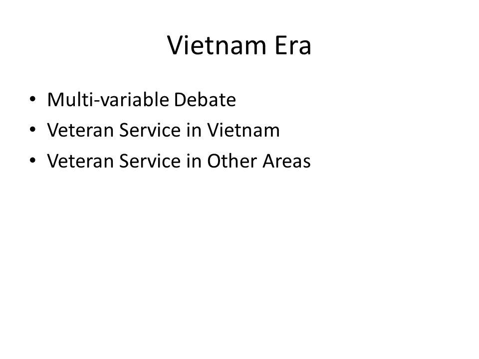 Vietnam Era Multi-variable Debate Veteran Service in Vietnam