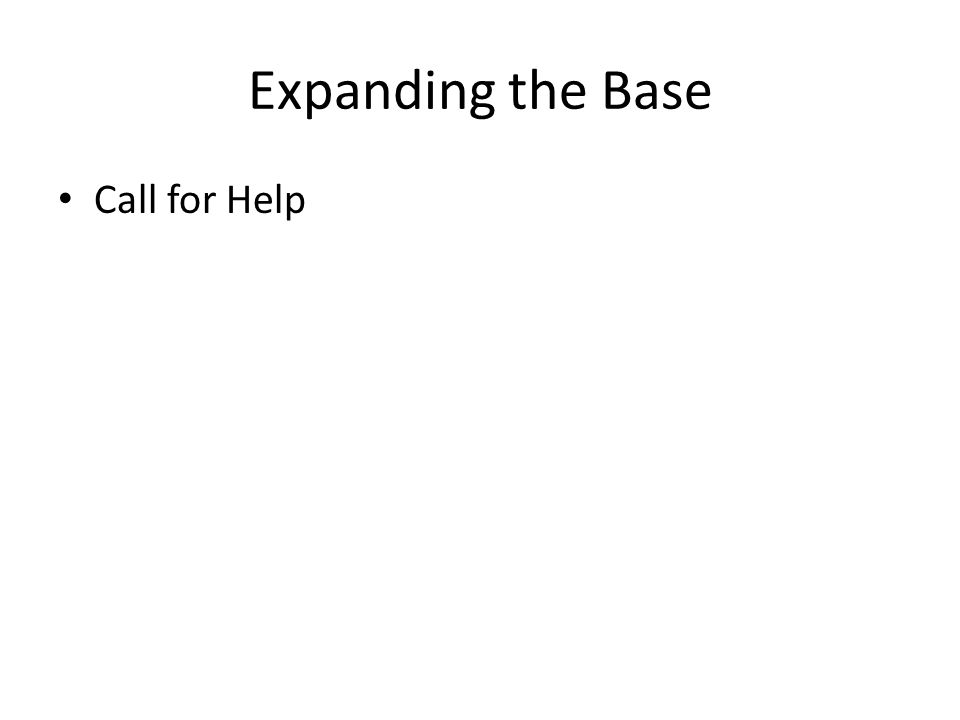 Expanding the Base Call for Help