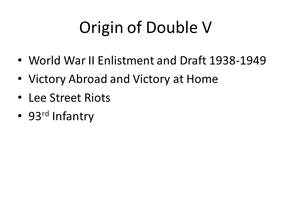 Origin of Double V World War II Enlistment and Draft 1938-1949