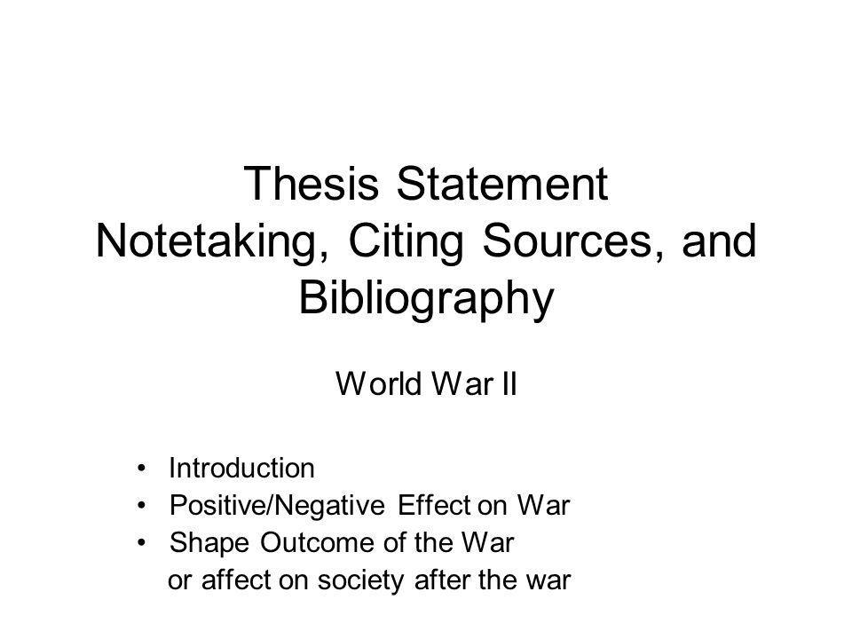 Thesis Statement Notetaking, Citing Sources, and Bibliography