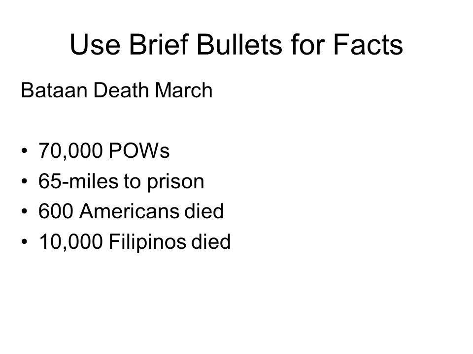 Use Brief Bullets for Facts