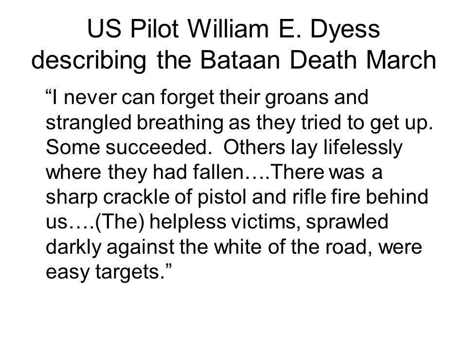 US Pilot William E. Dyess describing the Bataan Death March