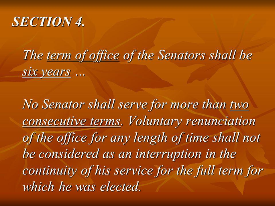 SECTION 4. The term of office of the Senators shall be six years …