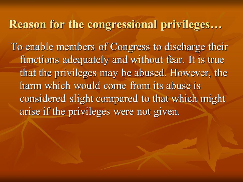 Reason for the congressional privileges…