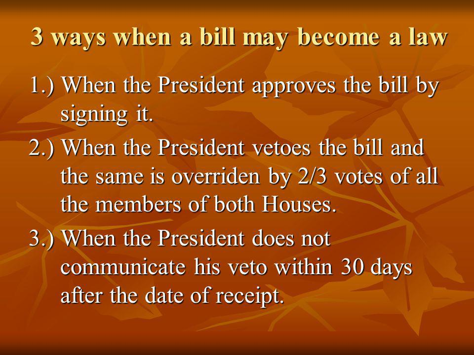 3 ways when a bill may become a law
