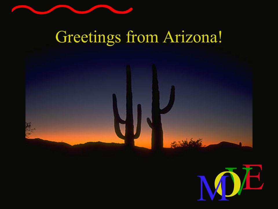 Greetings from Arizona!