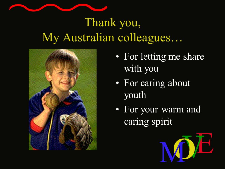 Thank you, My Australian colleagues…