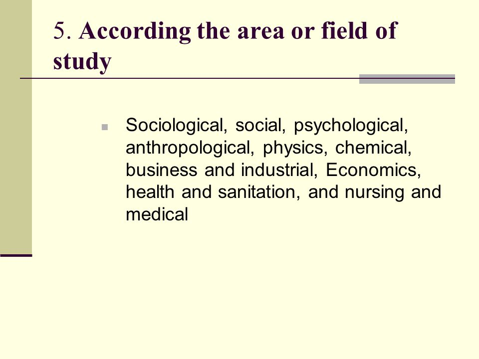 5. According the area or field of study