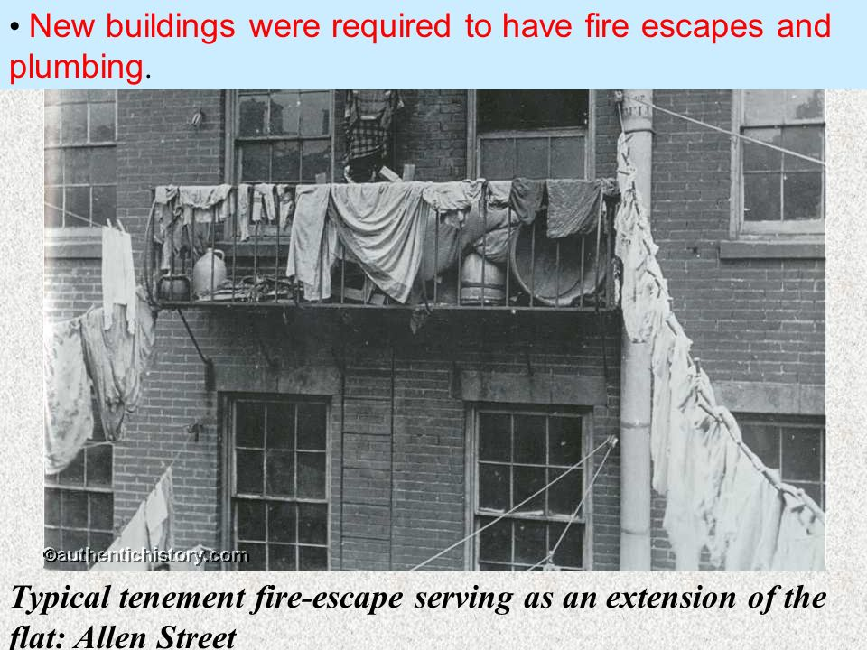 New buildings were required to have fire escapes and plumbing.