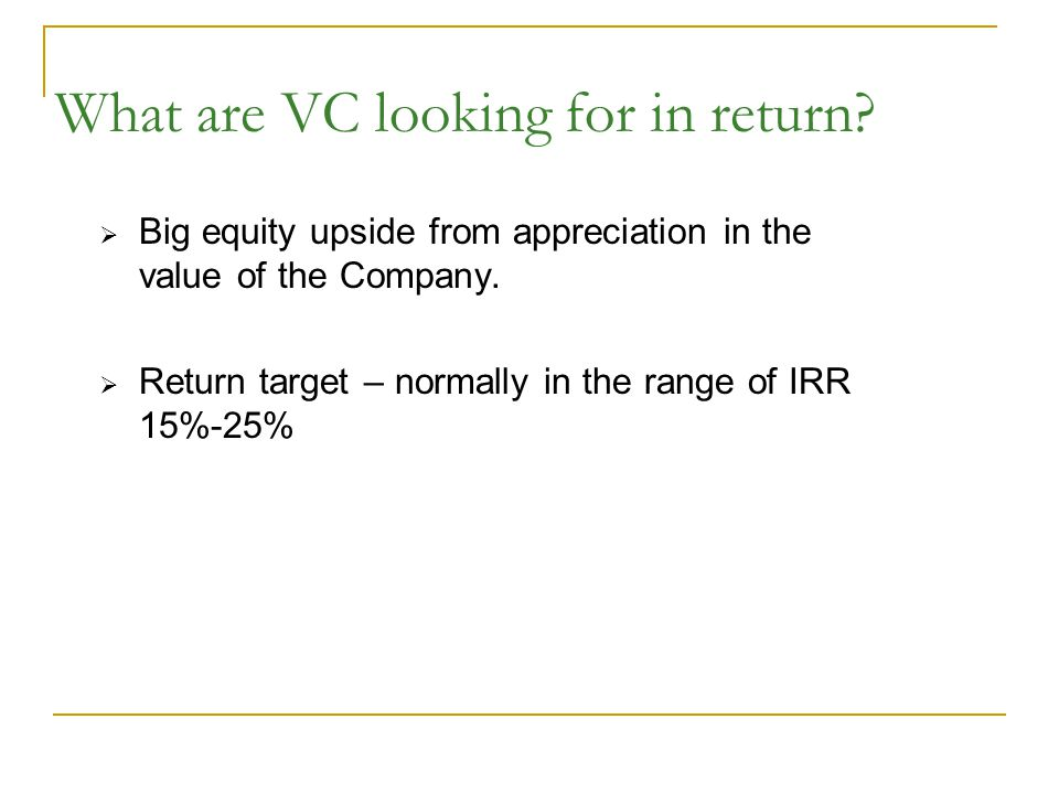 What are VC looking for in return