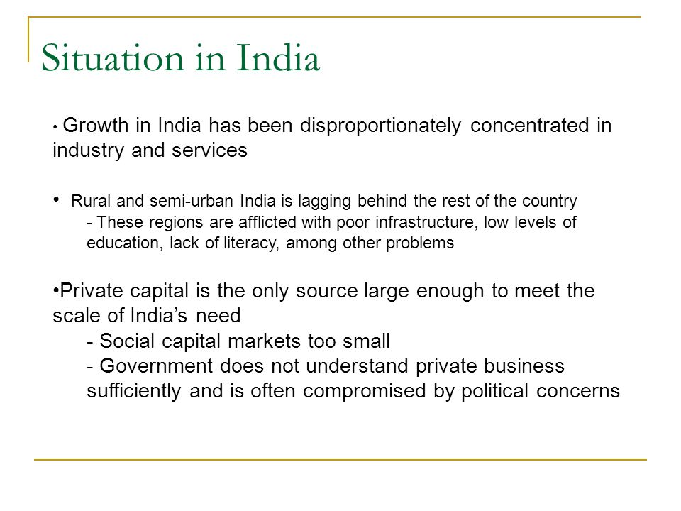 Situation in India Growth in India has been disproportionately concentrated in industry and services.