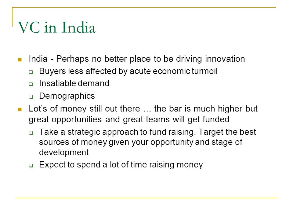 VC in India India - Perhaps no better place to be driving innovation