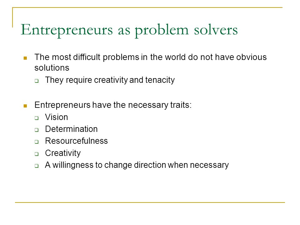 Entrepreneurs as problem solvers