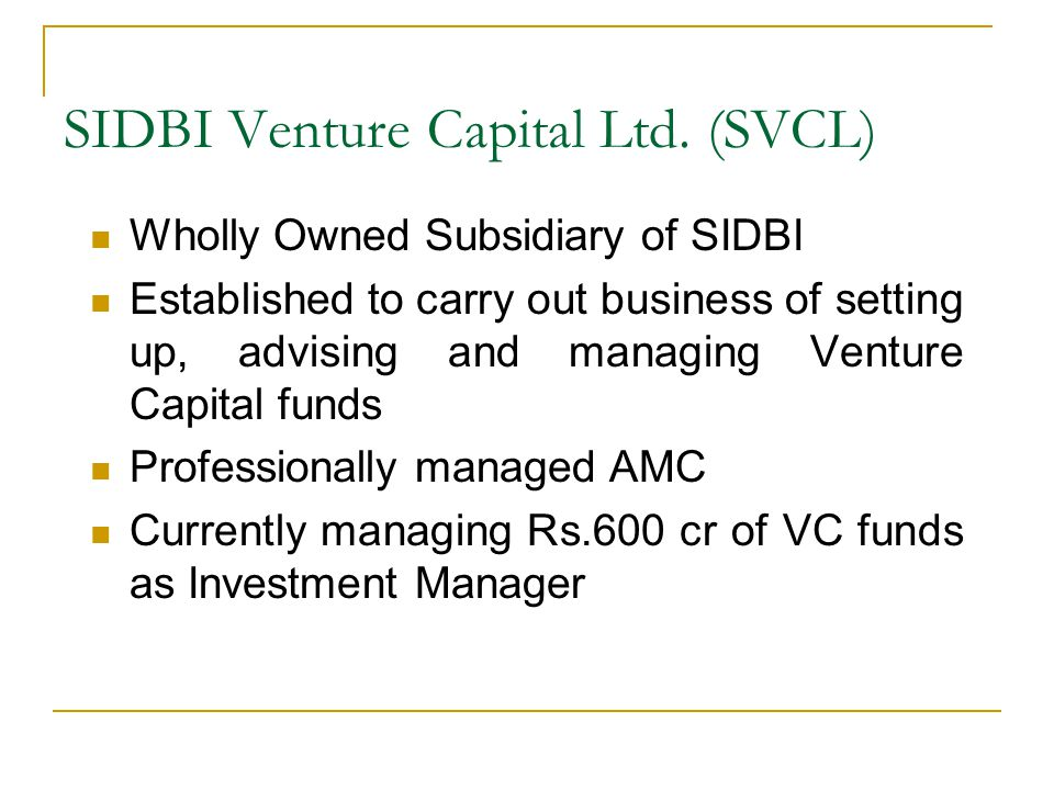 SIDBI Venture Capital Ltd. (SVCL)
