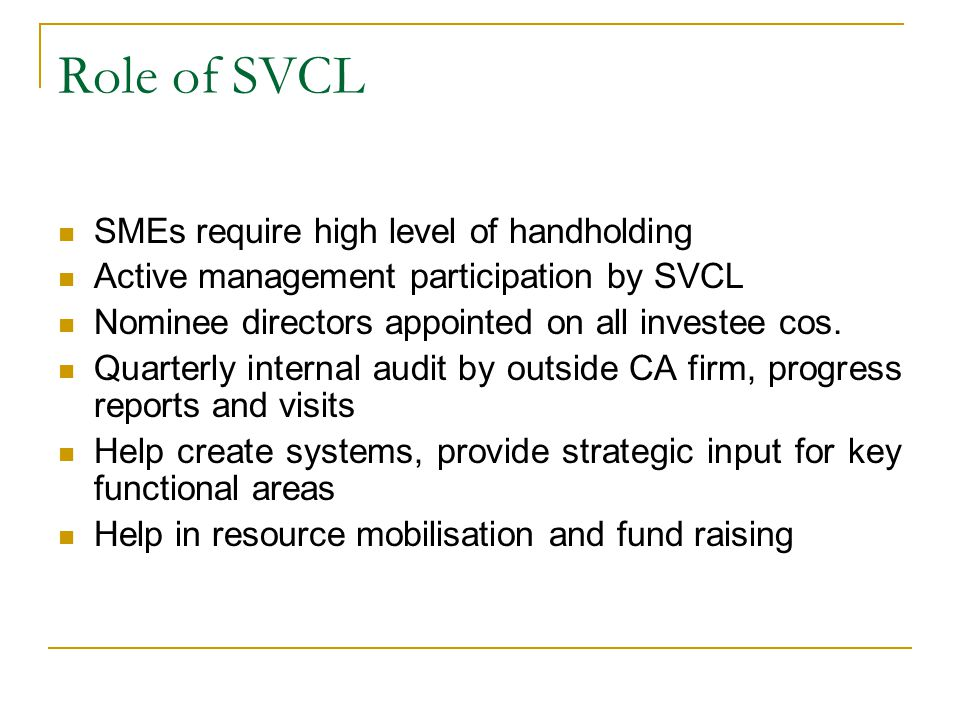 Role of SVCL SMEs require high level of handholding