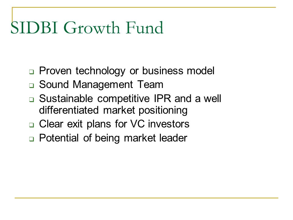 SIDBI Growth Fund Proven technology or business model
