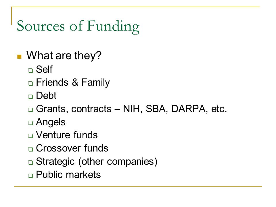 Sources of Funding What are they Self Friends & Family Debt