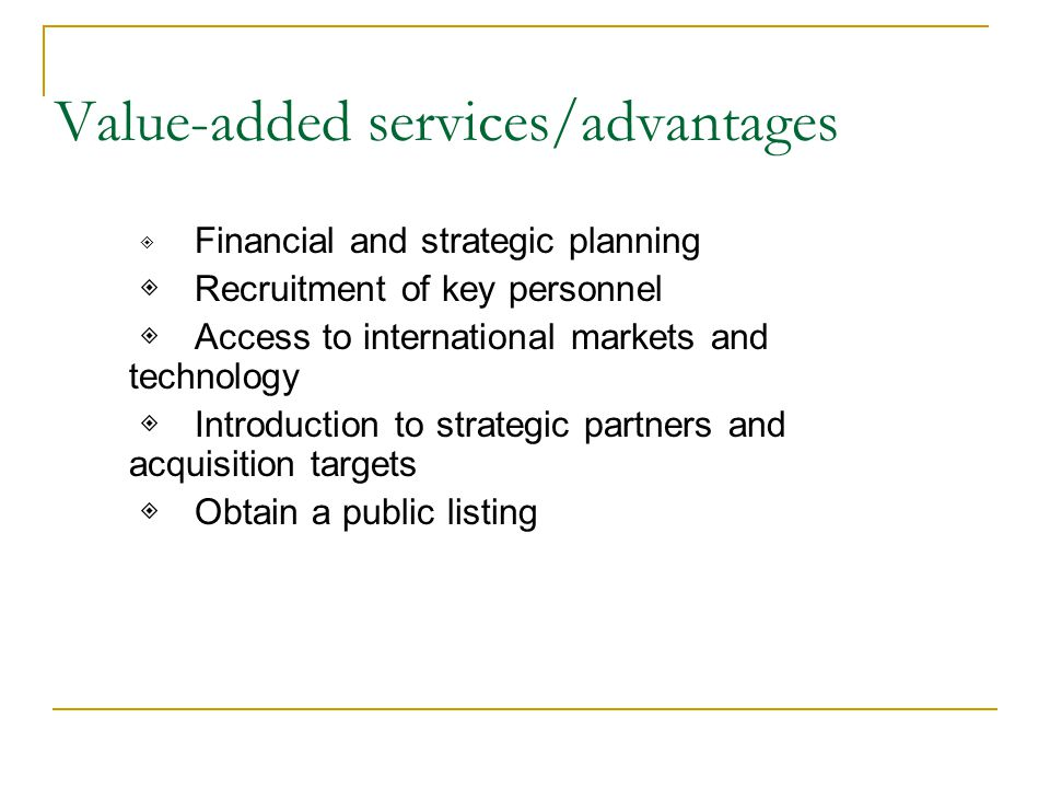 Value-added services/advantages