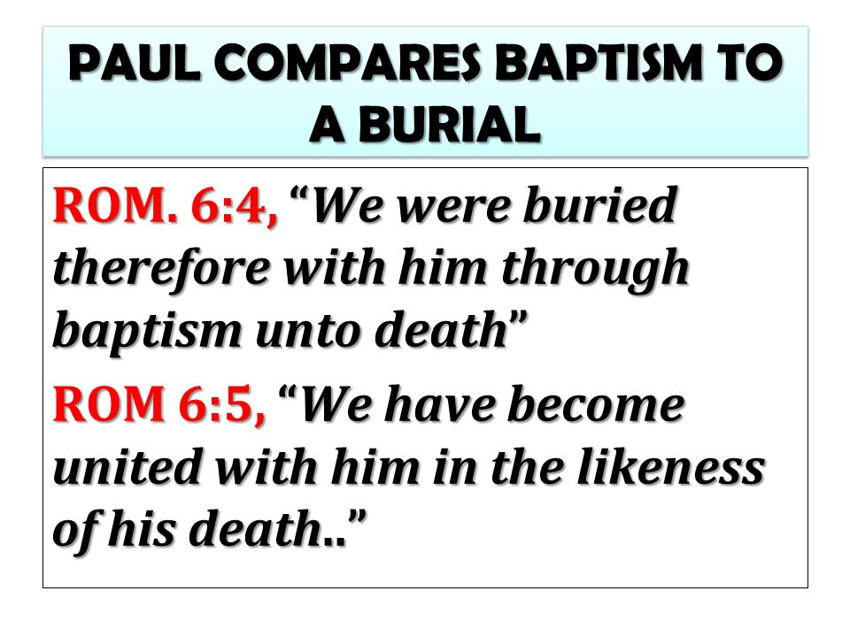 PAUL COMPARES BAPTISM TO A BURIAL