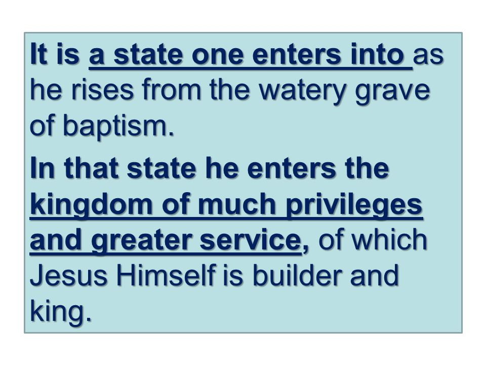 It is a state one enters into as he rises from the watery grave of baptism.
