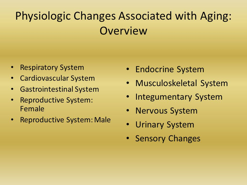 Physiologic Changes Associated with Aging: Overview