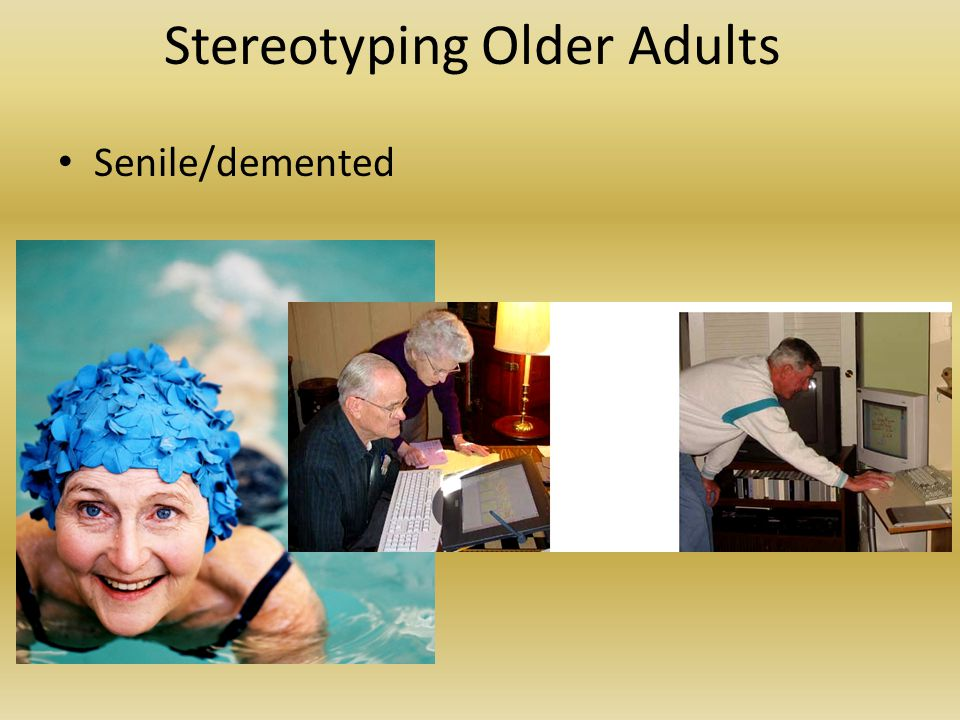 Stereotyping Older Adults