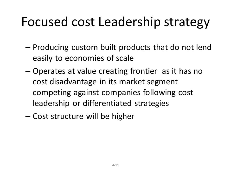 Focused cost Leadership strategy