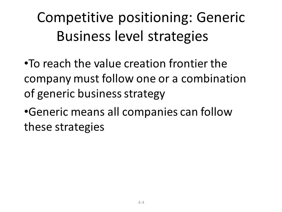 Competitive positioning: Generic Business level strategies