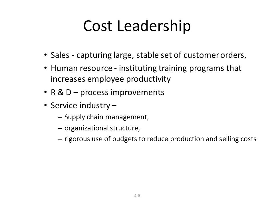 Cost Leadership Sales - capturing large, stable set of customer orders,