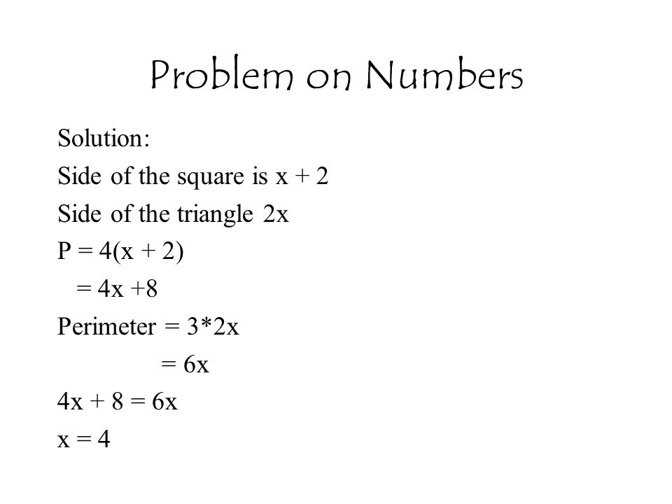 Problem on Numbers Solution: Side of the square is x + 2