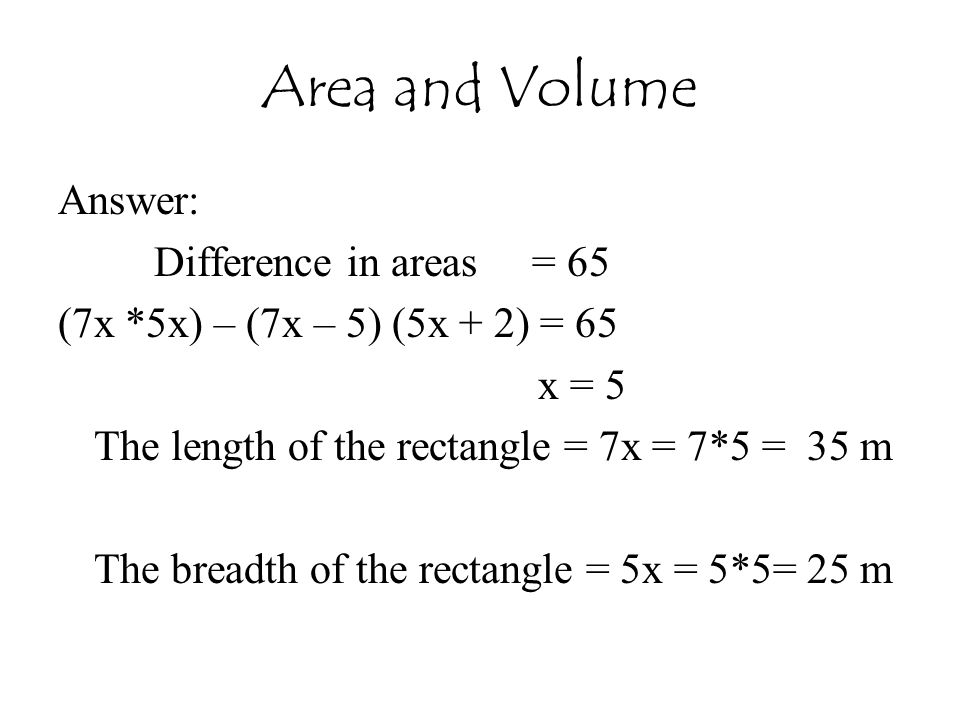 Area and Volume Answer: Difference in areas = 65