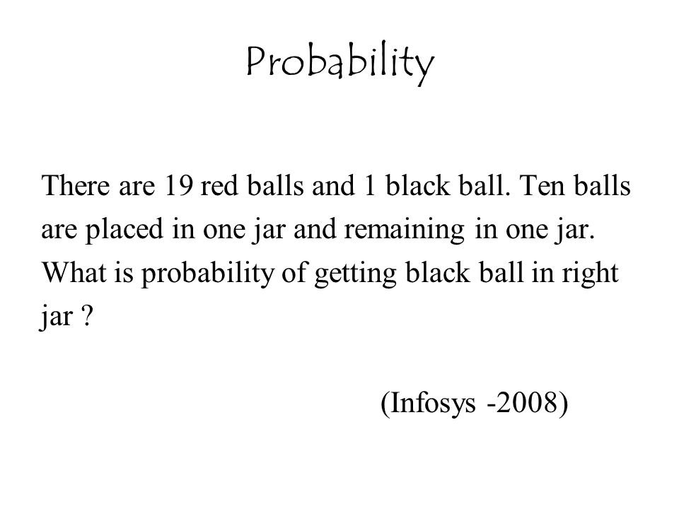 Probability There are 19 red balls and 1 black ball. Ten balls