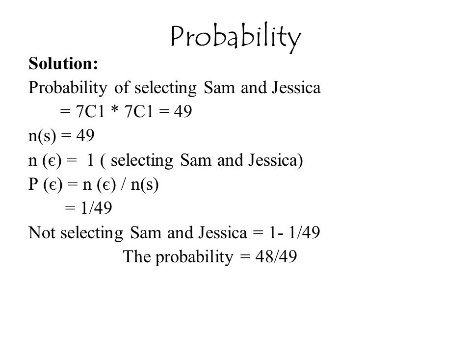 Probability Solution: Probability of selecting Sam and Jessica