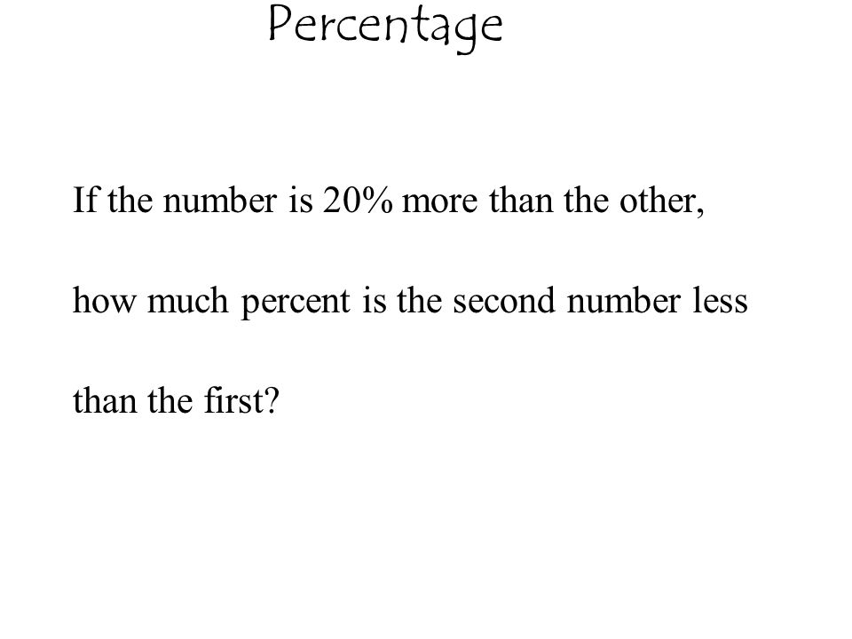 Percentage If the number is 20% more than the other,