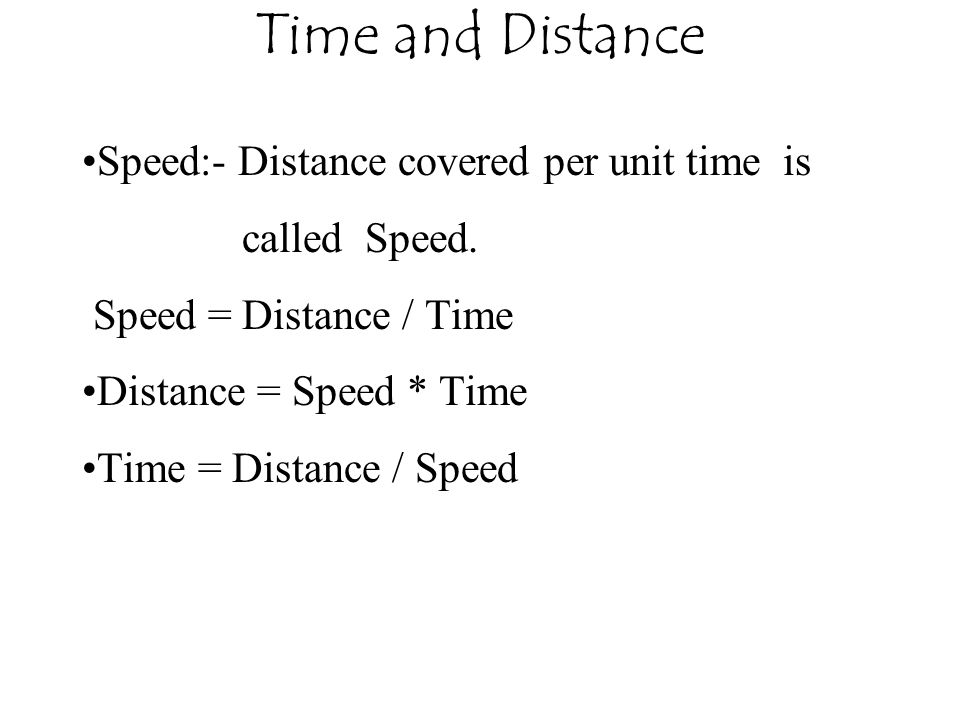 Time and Distance Speed:- Distance covered per unit time is