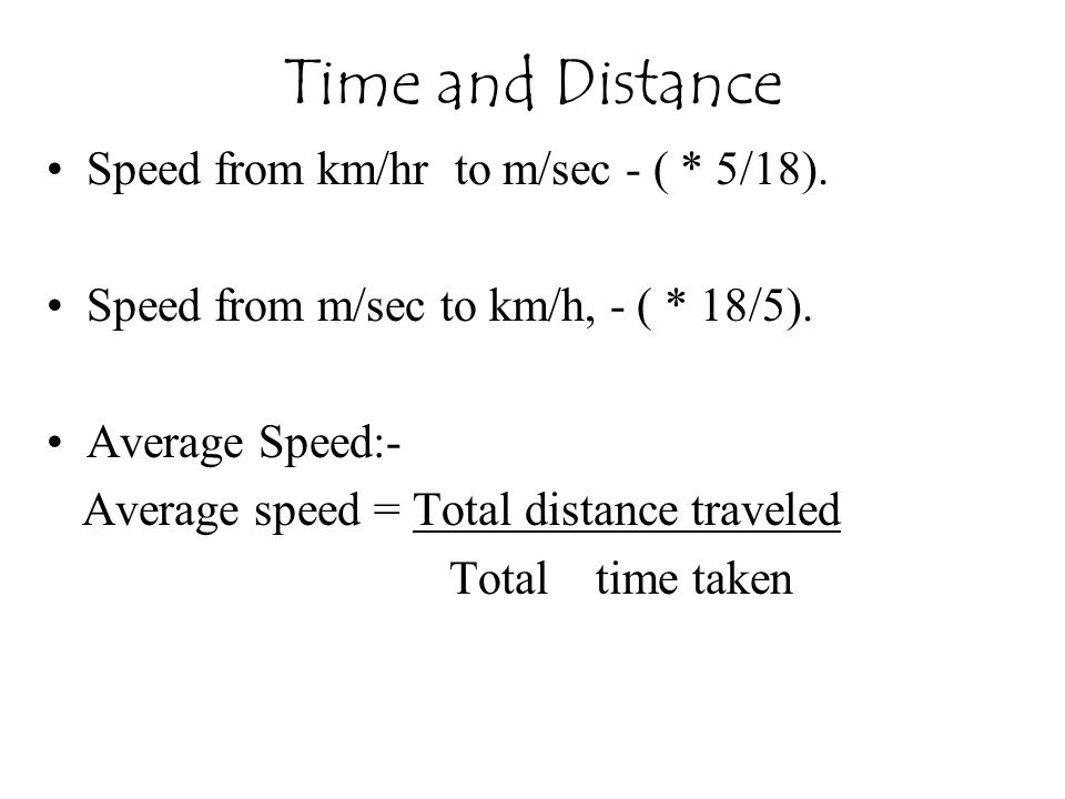 Time and Distance Speed from km/hr to m/sec - ( * 5/18).
