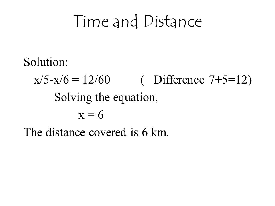 Time and Distance Solution: x/5-x/6 = 12/60 ( Difference 7+5=12)
