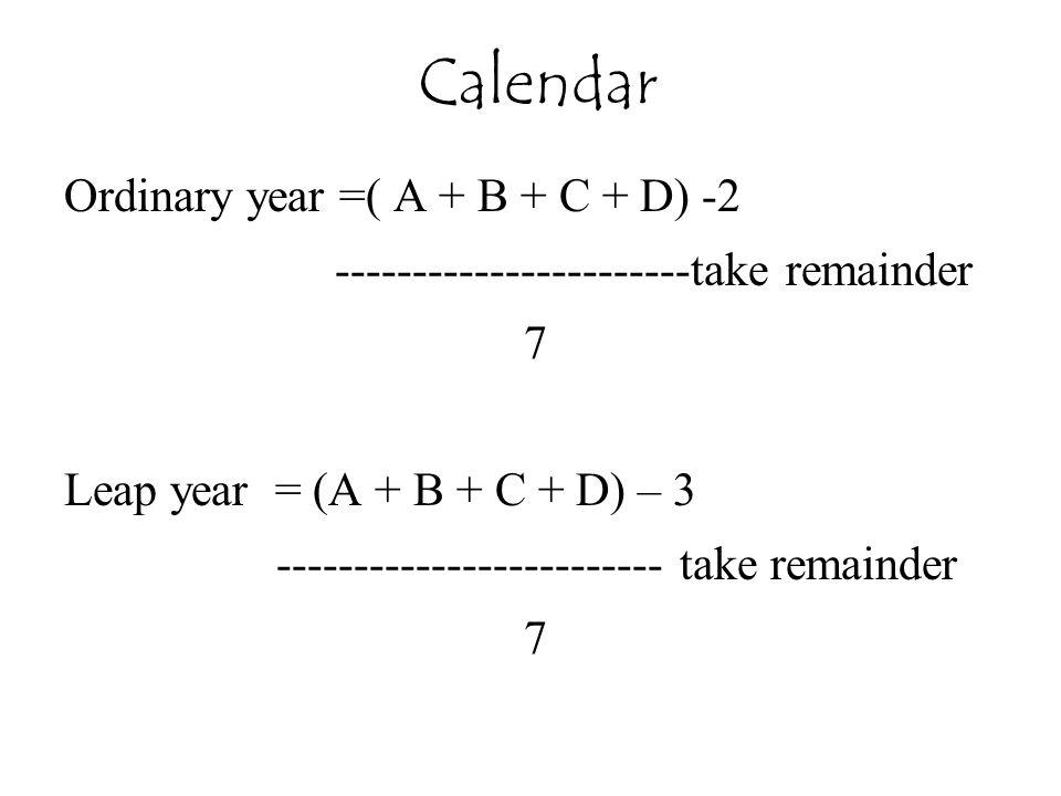 Calendar Ordinary year =( A + B + C + D) -2
