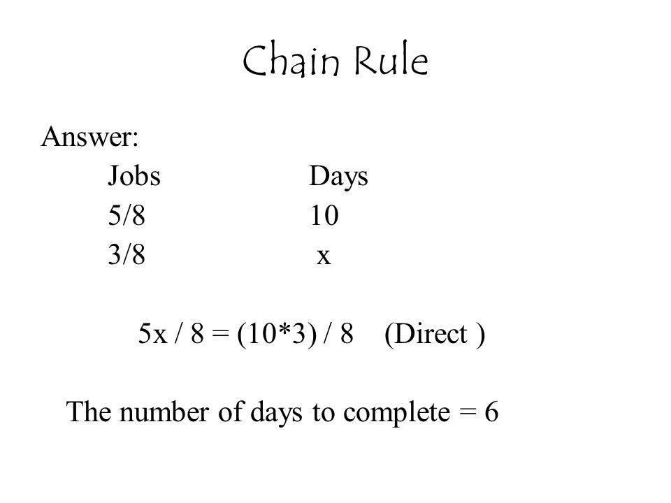 Chain Rule Answer: Jobs Days 5/8 10 3/8 x