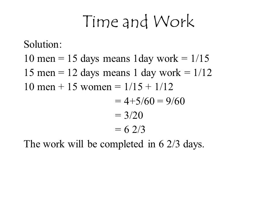 Time and Work Solution: 10 men = 15 days means 1day work = 1/15