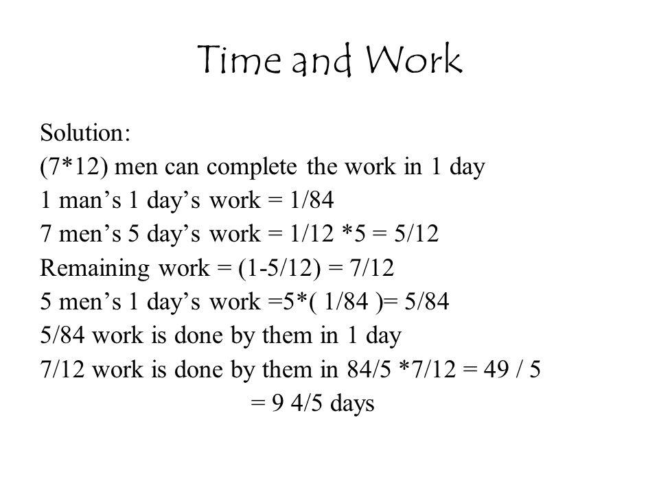 Time and Work Solution: (7*12) men can complete the work in 1 day