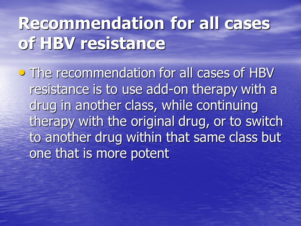 Recommendation for all cases of HBV resistance