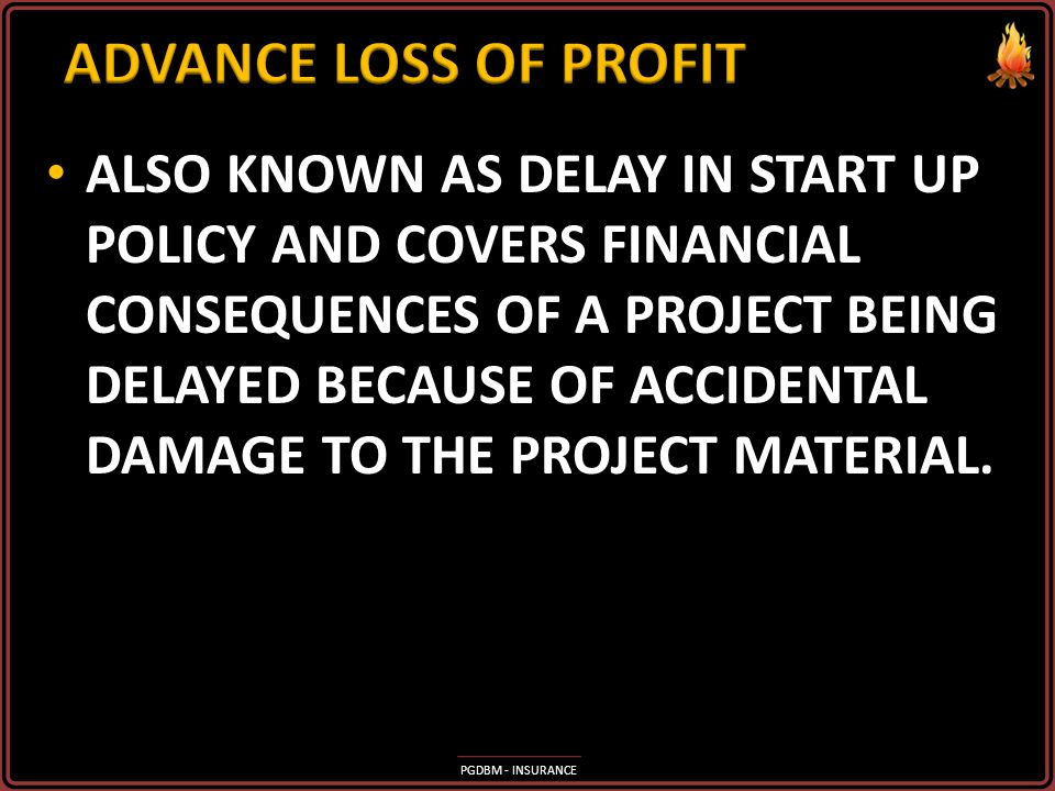 ADVANCE LOSS OF PROFIT