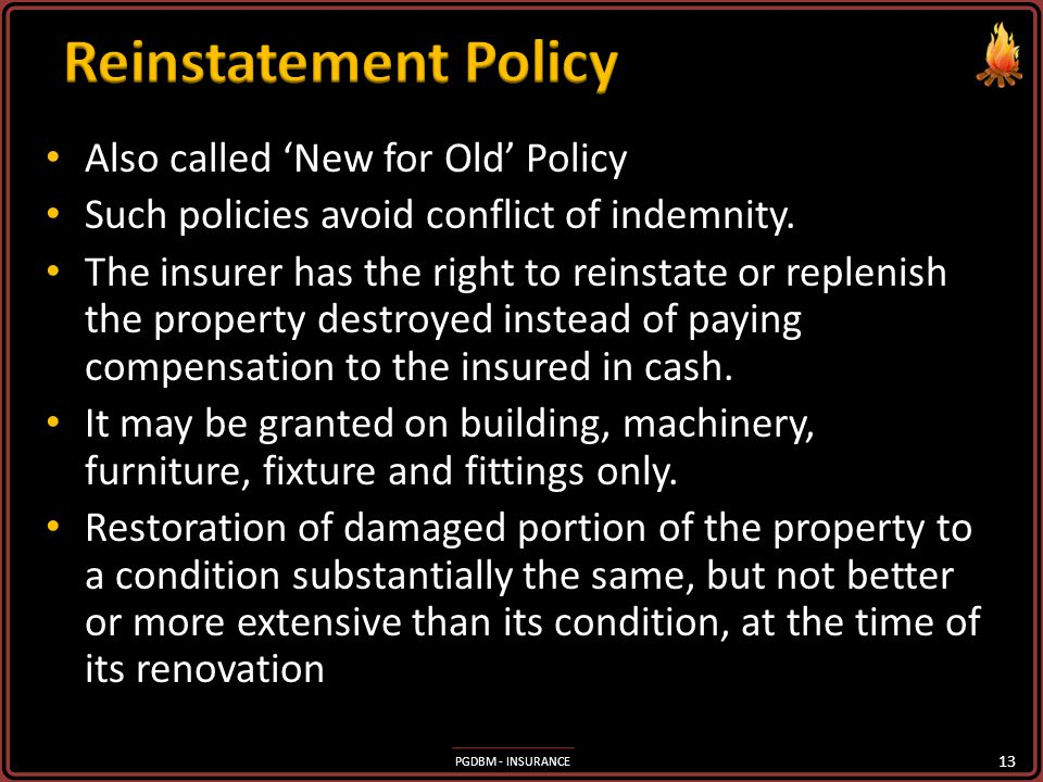 Reinstatement Policy Also called 'New for Old' Policy