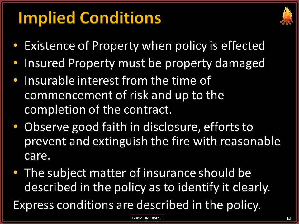 Implied Conditions Existence of Property when policy is effected