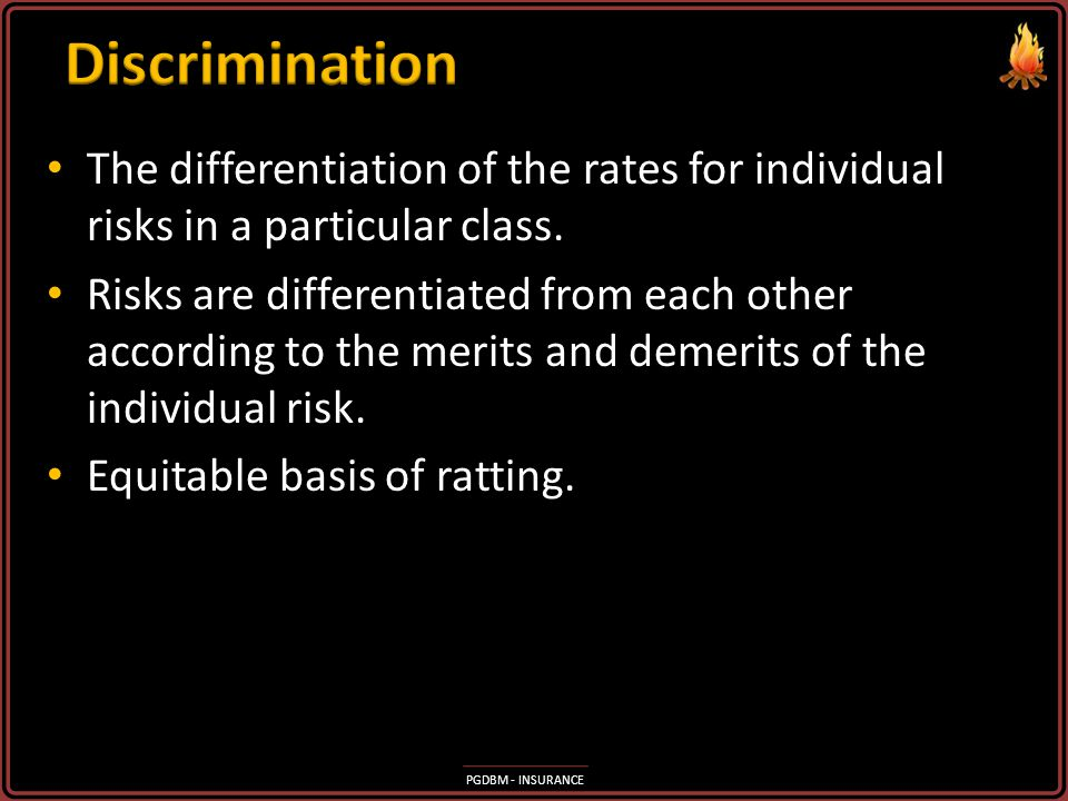 Discrimination The differentiation of the rates for individual risks in a particular class.